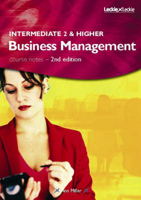Intermediate 2 and Higher Business Management Course Notes (Paperback)