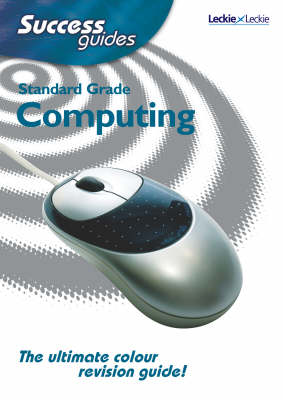 Standard Grade Computing Studies Success Guide - Leckie (Paperback)