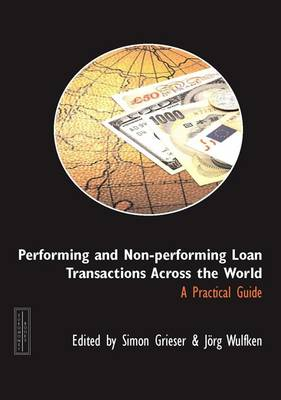 Performing and Non-performing Loan Transactions Across the World: A Practical Guide (Paperback)