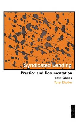 Syndicated Lending: Practice & Documentation (Paperback)