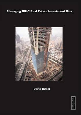 Managing BRIC Real Estate Investment Risk (Paperback)