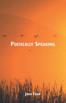 Poetically Speaking (Paperback)