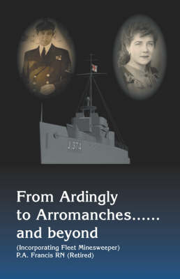 From Ardingly to Arromanches...and Beyond (Paperback)