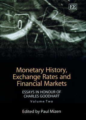 Monetary History, Exchange Rates and Financial Markets: Essays in Honour of Charles Goodhart, Volume Two (Hardback)
