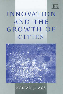 Innovation and the Growth of Cities (Paperback)