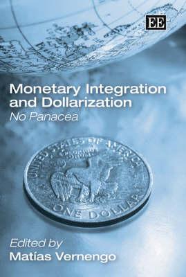 Monetary Integration and Dollarization: No Panacea (Hardback)
