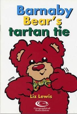 Barnaby Bear's Tartan Tie - Barnaby Bear Edinburgh Diary S. (Paperback)
