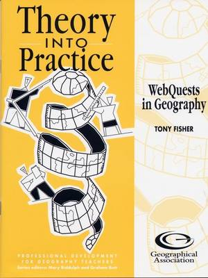 Webquests in Geography - Theory into Practice S. (Paperback)