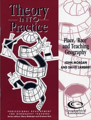 Place, 'race' and Teaching Geography - Theory into Practice S. (Paperback)