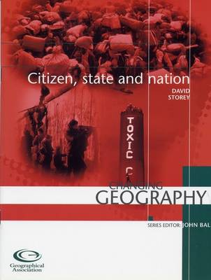 Citizen, State and Nation - Changing Geography S. (Paperback)