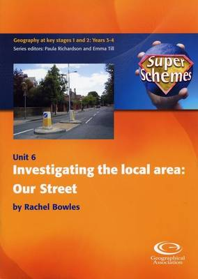 Investigating the Local Area: Our Street - Super Schemes S. 6