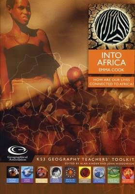 Into Africa: How are Our Lives Connected to Africa? - KS3 Geography Teachers' Toolkit S.