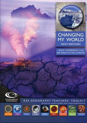 Changing My World: What Difference Can We Make to the Climate? - KS3 Geography Teachers' Toolkit S.