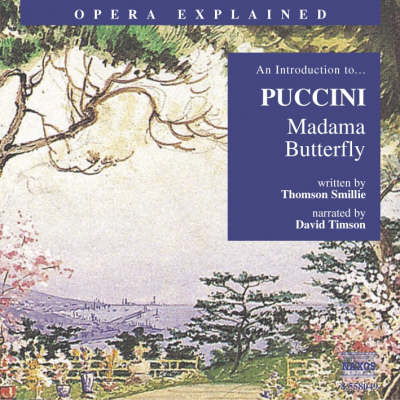 """""""Madame Butterfly"""": An Introduction to Puccini's Opera - Opera Explained S. (CD-Audio)"""