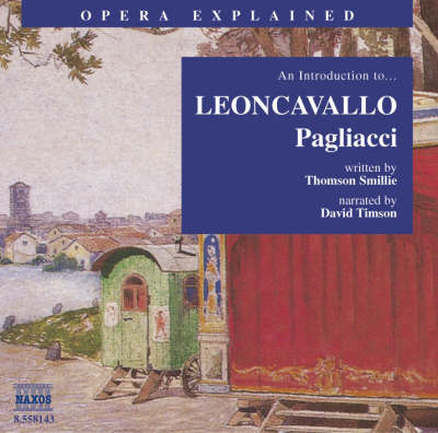 """Pagliacci"": An Introduction to Leoncavallo's Opera - Opera Explained S. (CD-Audio)"