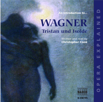 """""""Tristan and Isolde"""": An Introduction to Wagner's Opera - Opera Explained S. (CD-Audio)"""