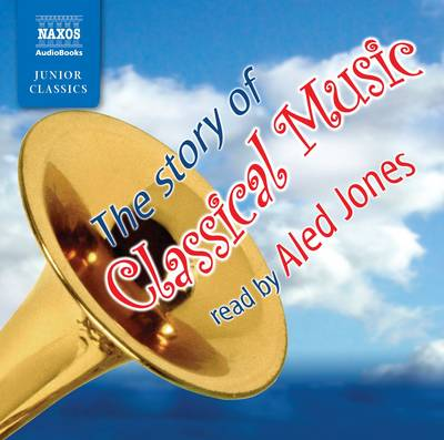 The Story of Classical Music (CD-Audio)