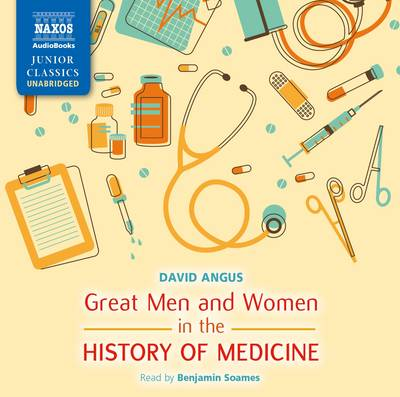 Great Men and Women in the History of Medicine (CD-Audio)