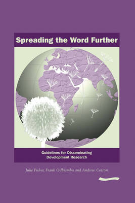 Spreading the Word Further: Guidelines for disseminating development research (Paperback)