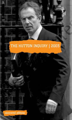 The Hutton Inquiry, 2003 - Uncovered Editions (Paperback)