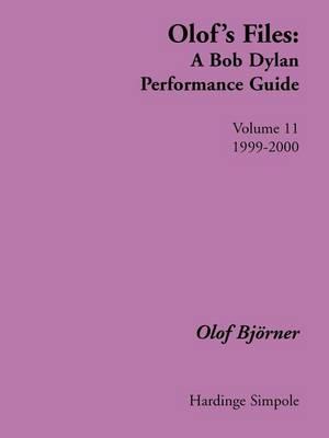Olof's Files: v. 11: A Bob Dylan Performance Guide: Volume 11: 1999-2000 - Bob Dylan all alone on a shelf (Paperback)