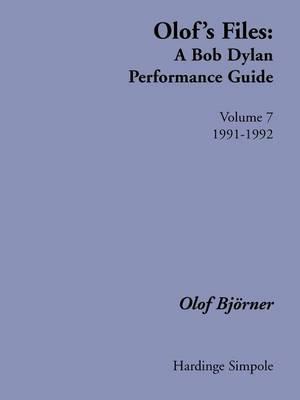 Olof's Files: v. 7: A Bob Dylan Performance Guide: Volume 7: 1991-1992 - Bob Dylan all alone on a shelf (Paperback)