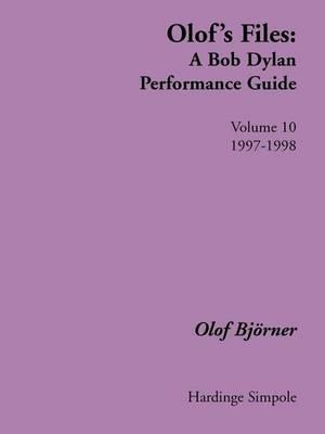 Olof's Files: v. 10: A Bob Dylan Performance Guide - Bob Dylan all alone on a shelf (Paperback)