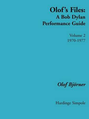 Olof's Files: v. 2: A Bob Dylan Performance Guide: Volume 2 1970 - 1977 - Bob Dylan all alone on a shelf (Paperback)