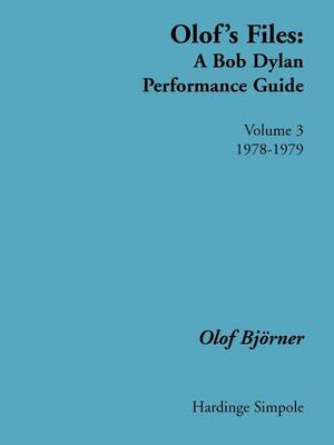 Olof's Files: A Bob Dylan Performance Guide: Volume 3: 1978-1979: 1978 - 1979 Vol 3: A Bob Dylan Performance Guide - Bob Dylan all alone on a shelf (Paperback)