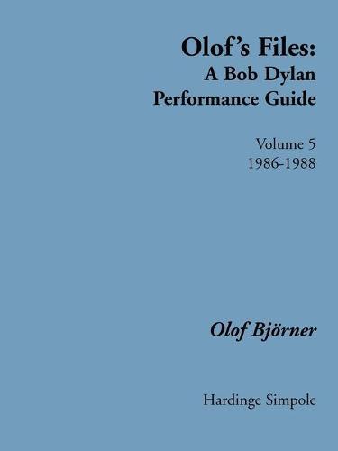 Olof's Files: 1986 - 1988 Vol 5: A Bob Dylan Performance Guide - Bob Dylan all alone on a shelf (Paperback)