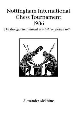 Nottingham International Chess Tournament 1936 (Paperback)