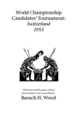 World Championship Candidates' Tournament - Switzerland 1953 (Paperback)