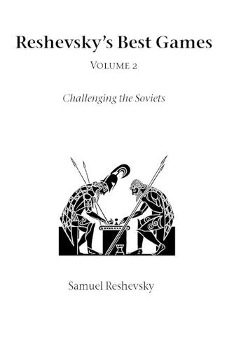 Reshevsky's Best Games: Vol 2: Challenging the Soviet'S - Hardinge Simpole chess classics (Paperback)