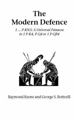 The Modern Defence: 1...P-Kn3: a Universal Panacea to 1 P-K4, P-Q4 or 1 P-Qb4 - Hardinge Simpole chess classics (Paperback)