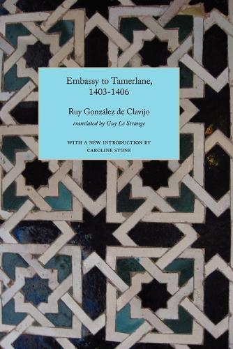 Embassy to Tamerlane, 1403-1406 (Paperback)