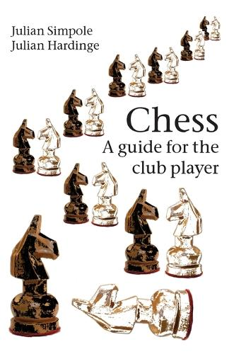 Chess: A Guide for the Club Player (Paperback)