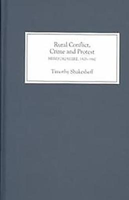 Rural Conflict, Crime and Protest: Herefordshire, 1800-1860 (Hardback)