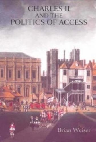 Charles II and the Politics of Access (Hardback)