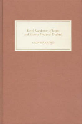 Royal Regulation of Loans and Sales in Medieval England: Monkish Superstition and Civil Tyranny (Hardback)
