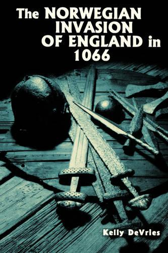 The Norwegian Invasion of England in 1066 - Warfare in History v. 8 (Paperback)