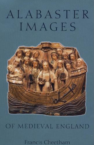Alabaster Images of Medieval England (Hardback)