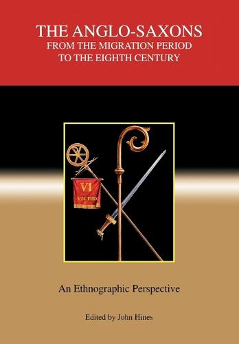 The Anglo-Saxons from the Migration Period to the Eighth Century: An Ethnographic Perspective - Studies in Historical Archaeoethnology v. 2 (Paperback)