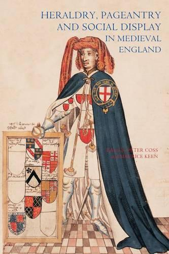Heraldry, Pageantry and Social Display in Medieval England (Paperback)