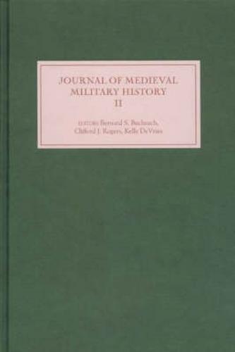 Journal of Medieval Military History: Volume II - Journal of Medieval Military History v. 2 (Hardback)