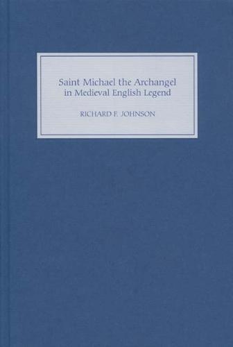 Saint Michael the Archangel in Medieval English Legend (Hardback)