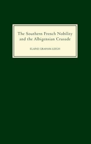 The Southern French Nobility and the Albigensian Crusade (Hardback)