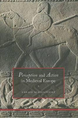 Perception and Action in Medieval Europe (Hardback)