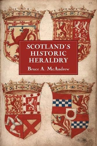 Scotland's Historic Heraldry (Hardback)