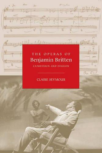 The Operas of Benjamin Britten: Expression and Evasion (Paperback)