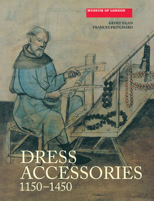 Dress Accessories, c. 1150- c. 1450 - Medieval Finds from Excavations in London S. v. 3 (Paperback)